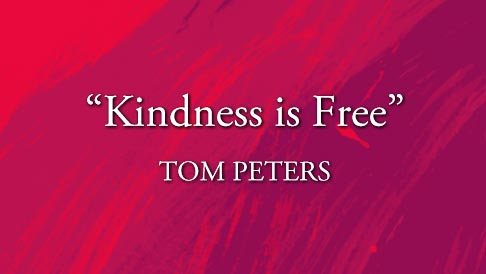 Quote_painted_Tom_Peters_Kindness_is_Free