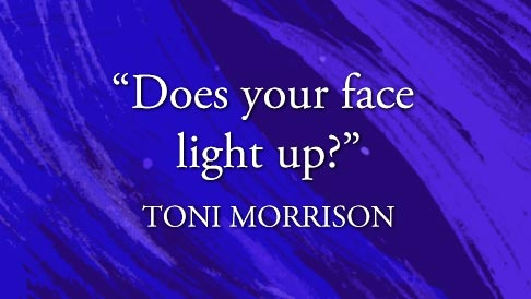 Quote_painted_Toni_Morrison_does_your_face_light_up