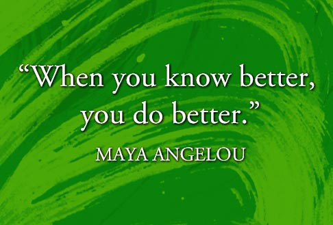 Quote_painted_Maya_Angelou_When_you_know_better